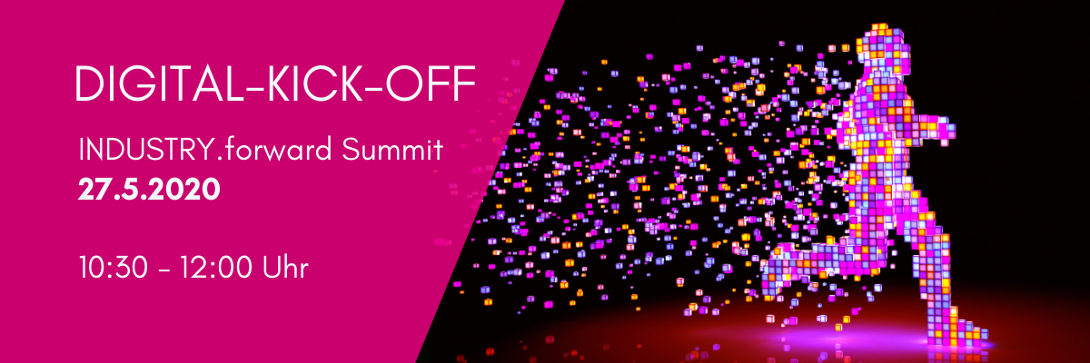 DIGITAL-KICK-OFF zum INDUSTRY.forward Summit