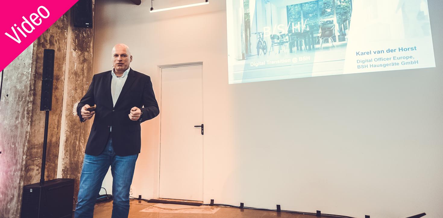 Karel van der Horst – IFS 2019: Business Model Innovation @BSH – Mit Agile, Design Thinking und UX zum digitalen Kühlschrank